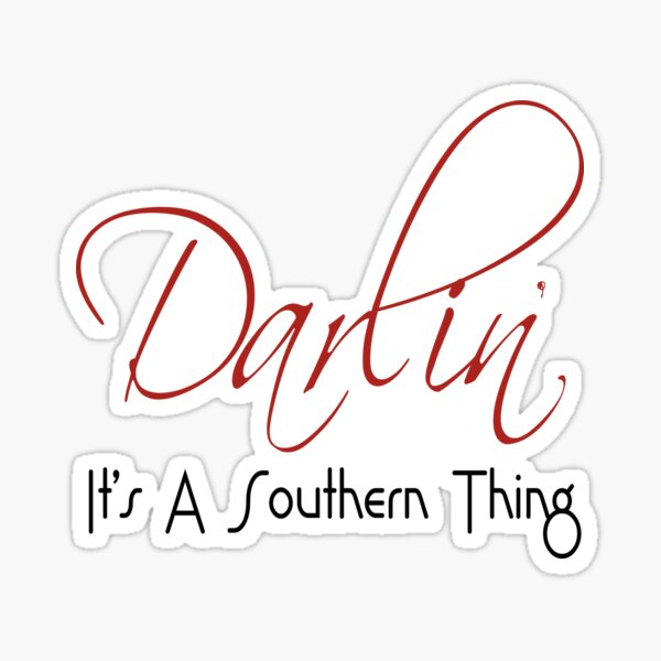 Darlin' - It's A Southern Thing Sticker