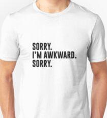 Sorry I'm Awkward Sorry Unisex T-Shirt