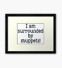 Surrounded By What?! Framed Print