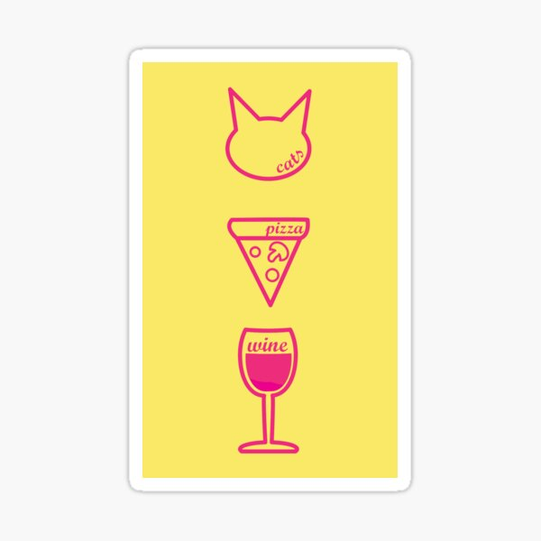Feminism Leads to Cats, Pizza, and Wine Sticker
