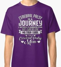 Cerebral Palsy Journey, Mom Gift Classic T-Shirt