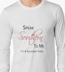 Speak Southern To Me Long Sleeve T-Shirt