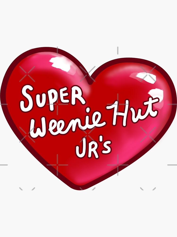 Super Weenie Hut Jrs de theroyalsass