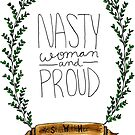 Nasty Woman and Proud #StillWithHer by ilonatoth