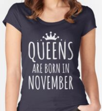 QUEEN ARE BORN IN NOVEMBER Women's Fitted Scoop T-Shirt