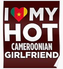 I Love My Hot Cameroonian Girlfriend Poster