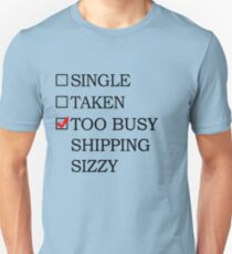 Too busy shipping Sizzy T-Shirt