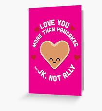 Character Building - Valentines - Pancakes - JK Greeting Card