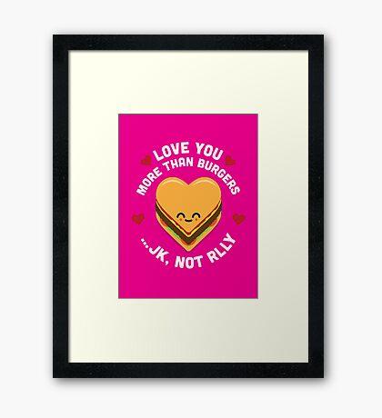 Character Building - Valentines - Burgers - JK Framed Print