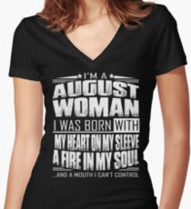 I'm a August woman - Funny birthday gift for August woman  Women's Fitted V-Neck T-Shirt