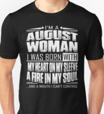 I'm a August woman - Funny birthday gift for August woman  T-Shirt