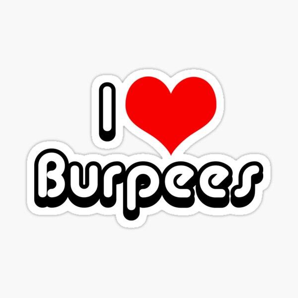 I Love Burpees Sticker