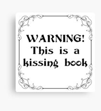 Warning! This is a Kissing Book! Canvas Print