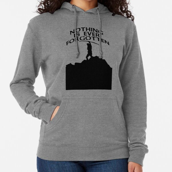 Nothing's forgotten. Nothing is ever forgotten Lightweight Hoodie