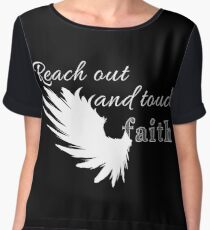 Reach out and touch faith -white Chiffon Top