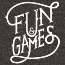 Fun and Games by kdigraphics