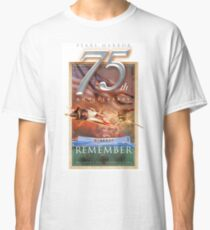 PEARL HARBOR 75th ANNIVERSARY   Classic T-Shirt
