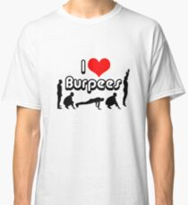 I Love Burpees figures Classic T-Shirt