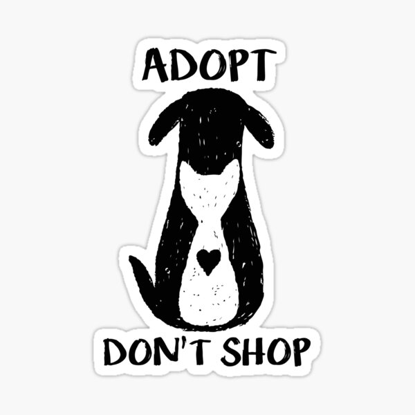 Adopt don't shop Sticker