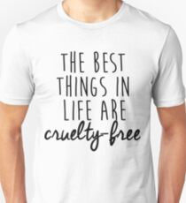 The best things in life are cruelty-free T-Shirt