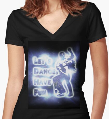 Lets dance have fun Women's Fitted V-Neck T-Shirt