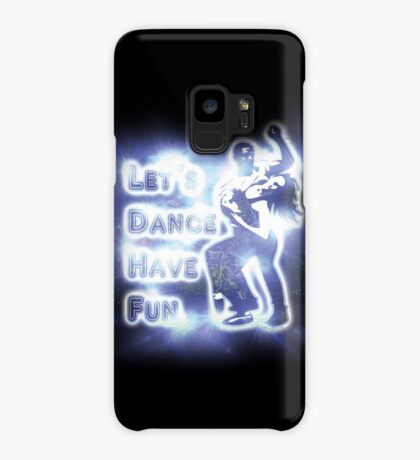 Lets dance have fun Case/Skin for Samsung Galaxy
