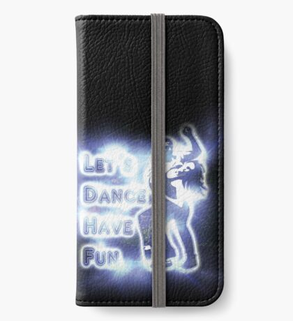 Lets dance have fun iPhone Wallet