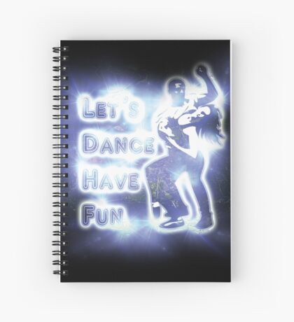 Lets dance have fun Spiral Notebook