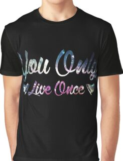 You Only Live Once Graphic T-Shirt
