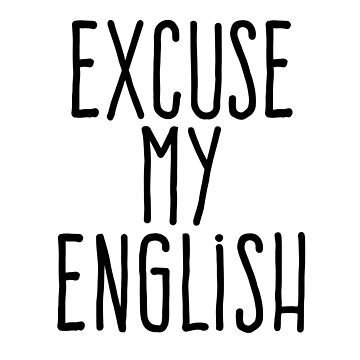 Excuse my english by WAMTEES