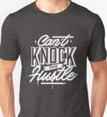 Can't Knock The Hustle - Typography Unisex T-Shirt