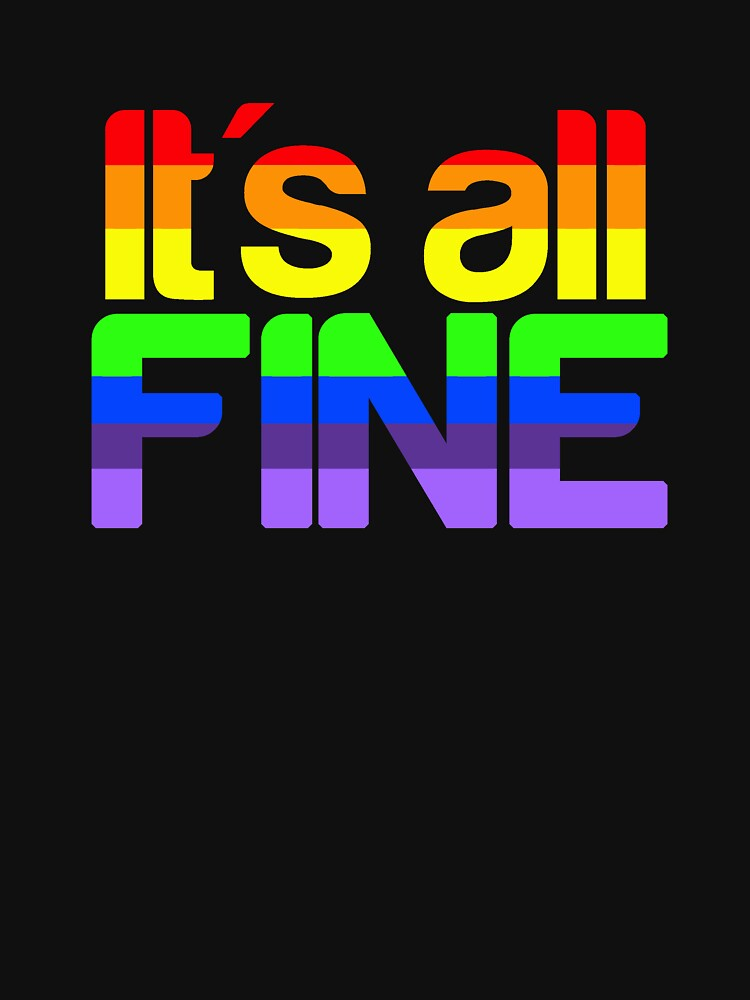 It's all fine | Unisex T-Shirt