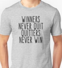 Winners never quit Quitters never win Unisex T-Shirt