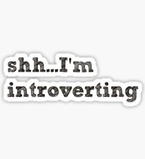 Pegatina shh estoy introvertiendo