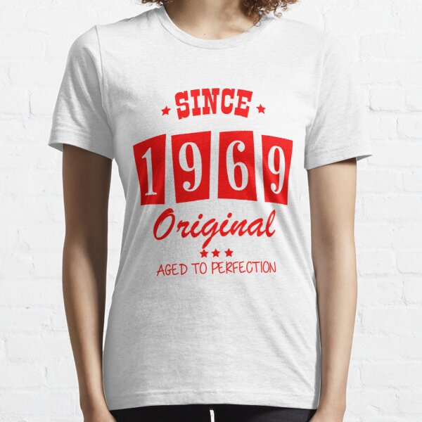 Since 1969 Original  Aged To Perfection Essential T-Shirt