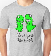 I love you this much T-rex T-Shirt