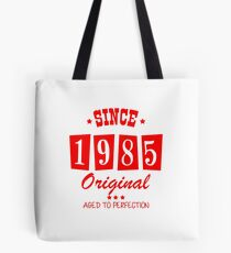 Since 1985 Original  Aged To Perfection Tote Bag