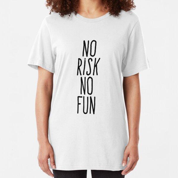 No risk no fun Slim Fit T-Shirt