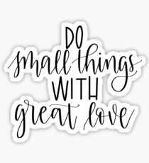 """Do Small Things with Great Love"" Calligraphy Sticker"