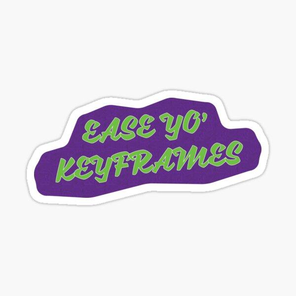 Ease Yo' Keyframes Sticker
