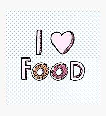 I Love Food Photographic Print