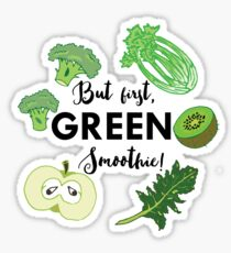 But first Green smoothie - Health food kale healthy eating cleanse eat clean blender healthy breakfast vegetable vegan Sticker