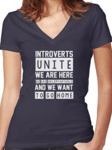 Introverts unite. We are here, we are uncomfortable and we want to go home Women's Fitted V-Neck T-Shirt