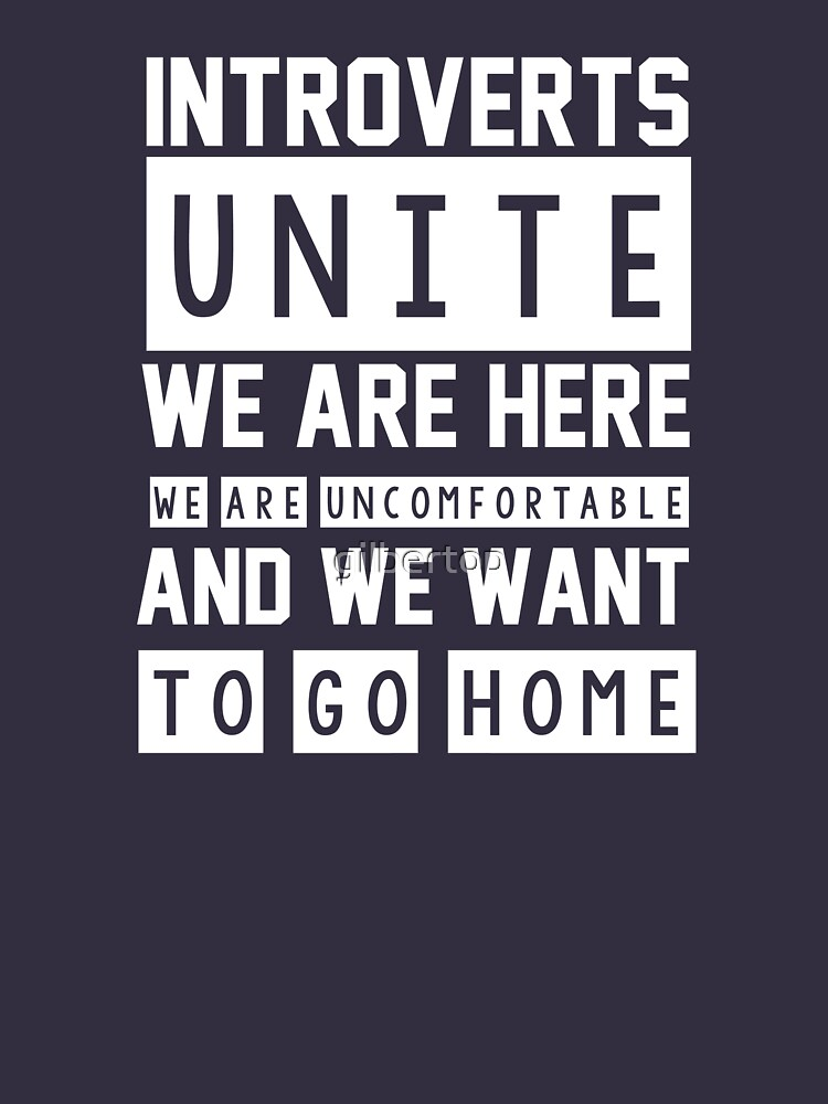 Introverts unite. We are here, we are uncomfortable and we want to go home by gilbertop