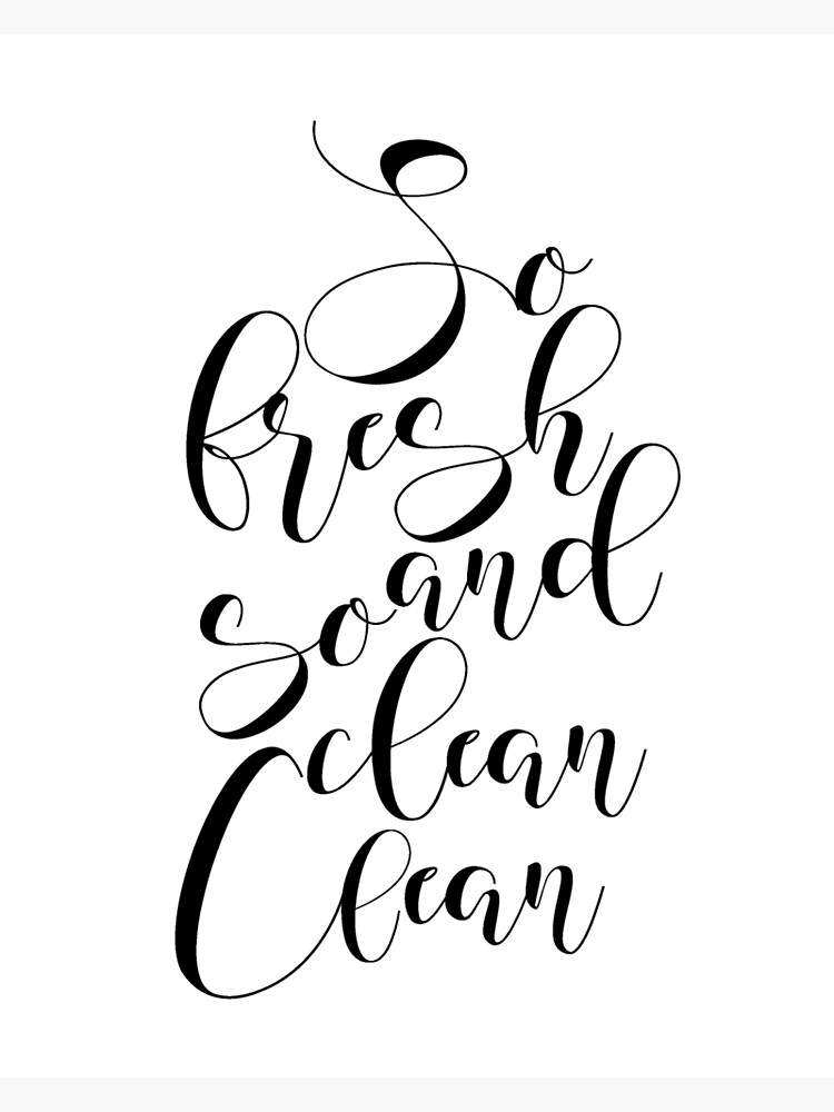 Printable Art So Fresh And So Clean Clean Bathroom Wall Art Funny Bathroom Decor Black And White Art Bathroom Art Funny Bathroom Art Greeting Card By Nathanmoore Redbubble
