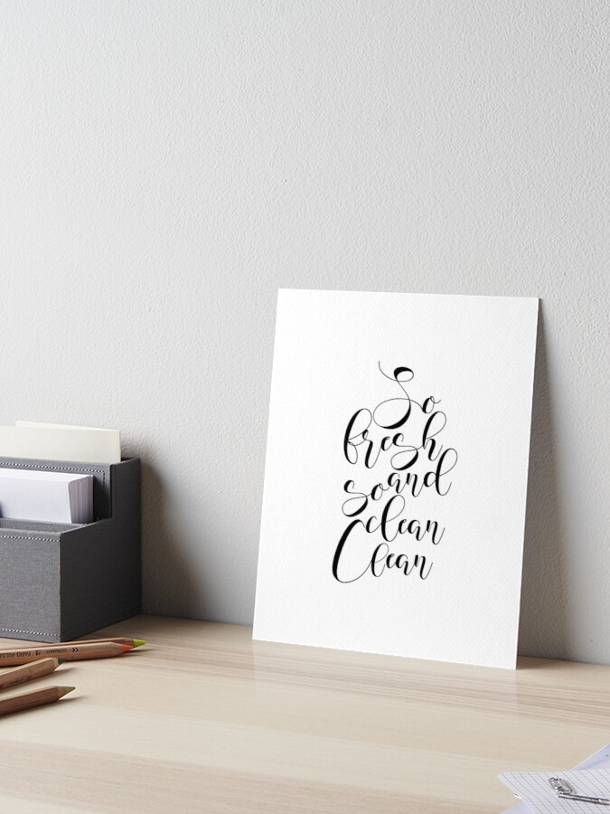 Printable Art So Fresh And So Clean Clean Bathroom Wall Art Funny Bathroom Decor Black And White Art Bathroom Art Funny Bathroom Art Art Board Print By Nathanmoore Redbubble
