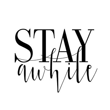 """Printable """"Stay Awhile"""", Modern Minimalist, Stay Awhile Poster,Quotes Printable, Typography, Scandinavian,Wall Decor, Affiche Scandinave by NathanMoore"""