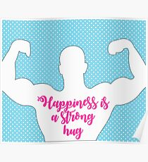 Happiness is a strong hug Poster