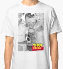 True Story - Naughty Woody Classic T-Shirt