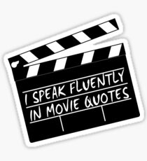 I speak fluently in movie quotes Sticker